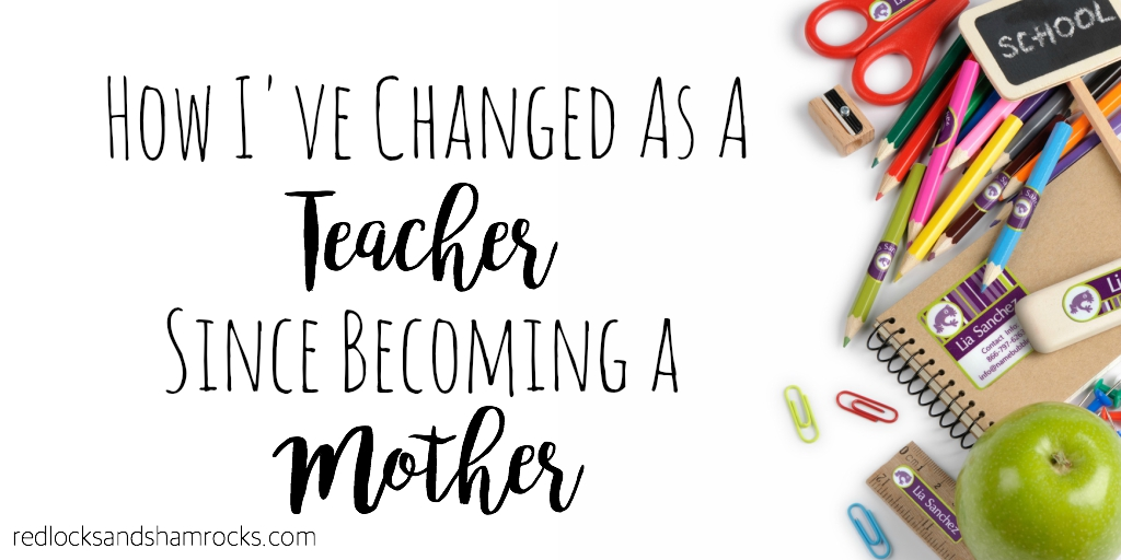 How I've Changed as a Teacher Since Becoming a Mother