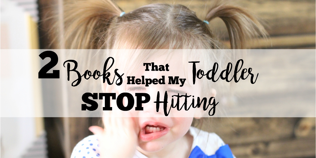 Two Books That Helped My Toddler STOP HITTING